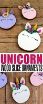 How To Make Adorable Wood Slice Christmas Ornaments Wood Slice Unicorn Ornaments Frugal Mom Eh