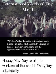 May Day Meme - international workers day may 1 workers rights should be universal