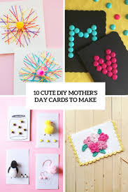 mothers day card 10 cute diy mother u0027s day cards to make shelterness