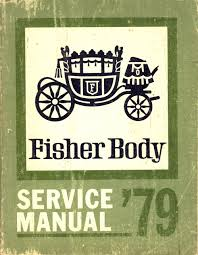 fisher body service manual u002779 for all body syles except e and