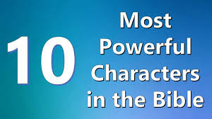 top 10 most powerful characters in the bible