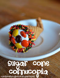 thanksgiving cornucopia treats random thoughts of a supermom sugar cone cornucopia