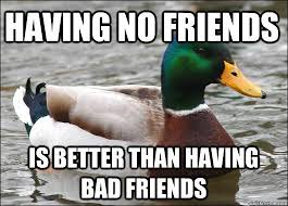 Bad Friend Meme - 28 best the good with the bad images on pinterest thoughts