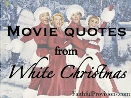 best white christmas movie quotes white christmas movie movie