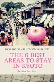 where to stay in kyoto our favourite areas u0026 hotels nerd nomads
