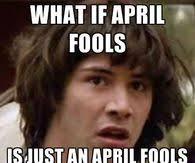 Funny April Fools Memes - april fools day memes pictures photos images and pics for