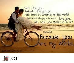 Love My Husband Meme - wife i love you husband i lae dou too wife prove it ream it to the