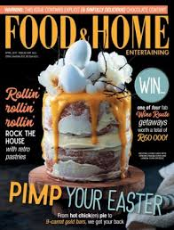 Home Entertaining Food U0026amp Home Entertaining Magazine April 2017 Issue U2013 Get Your