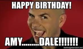 Pitbull Meme Dale - happy birthday amy dale pitbull meme 2 meme