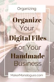 how to organize your digital files for your handmade business