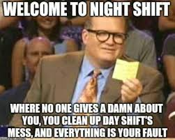 I Hate Everyone Meme - if you work night shifts band together and hate everyone else