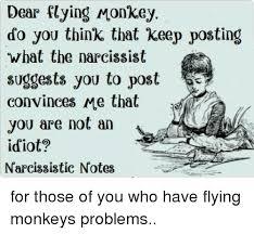 Flying Monkeys Meme - dear flying monkey do you think that keep posting what the