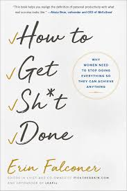 how to get how to get sh t done book by erin falconer official publisher