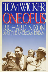 one of us richard nixon and the american dream tom wicker
