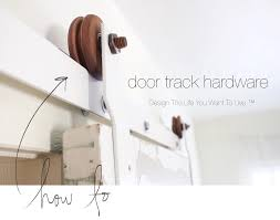 How To Make A Sliding Barn Door by Barn Door Track Hardware How To