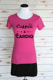inspirational quote shirts coffee u0026 cardio t shirt funny running quote scoop neck tee