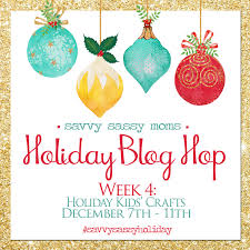 holiday blog hop week 4 holiday crafts for kids savvy sassy moms