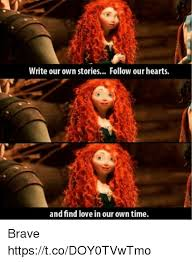 Write Your Own Meme - write our own stories follow our hearts and find love in our own