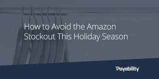 amazon black friday sourcing guide how to avoid the amazon stockout this holiday season payability