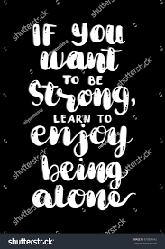 quotes learning to be alone you want be strong learn enjoy stock vector 673894642 shutterstock