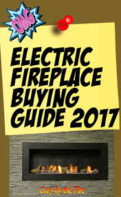 electric fireplace ultimate buying guide november 2017