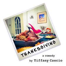 santa monica thanksgiving tiffany cascio thanksgiving at hollywood fringe festival 2017