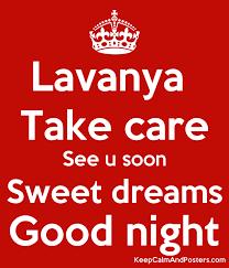 see u soon lavanya take care see u soon sweet dreams keep calm