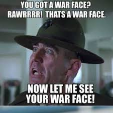War Face Meme - let me see your war face by austindornbush meme center