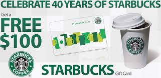 starbuck gift card deal scam celebrate 40 years of starbucks get a free 100