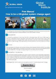 free manual how to be a un change agent global vision institute