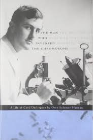 the man who invented the chromosome a life of cyril darlington