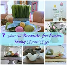 Easter Decorations For Home Seven Ideas To Decorate For Easter Using Easter Eggs