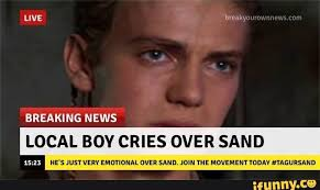 Sand Meme - just anakin sand memes album on imgur
