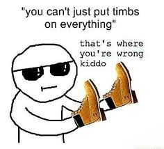 Buy All The Shoes Meme - timbs know your meme