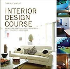 home study interior design courses interior design course principles practices and techniques for