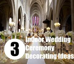 wedding ceremony decoration ideas 3 indoor wedding ceremony decorating ideas bash corner