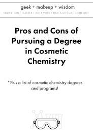 cosmetic science schools pros and cons of pursuing a degree in cosmetic chemistry