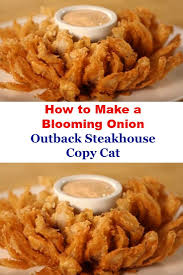 outback steakhouse thanksgiving hours best 25 blooming onion recipes ideas only on pinterest blooming