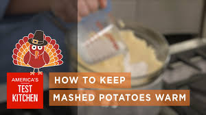 thanksgiving mashed potatoes make ahead best thanksgiving how to keep mashed potatoes warm youtube