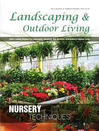 landscaping u0026 outdoor living sep oct 2012 by shiv pandey issuu