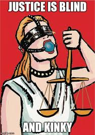 Justice Is Blind Justice Is Blind Imgflip