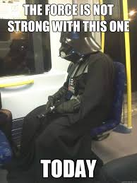 The Force Is Strong With This One Meme - the rest of us just live here is a waste of time merlin s musings