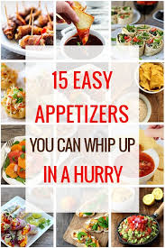 easy appetizers easy appetizers you can whip up in a hurry