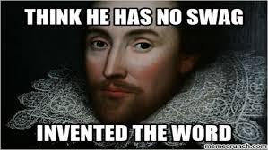 Swagger Meme - did shakespeare invent these words bookstr