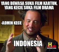 Meme Maker Indonesia - meme maker yang dewasa suka film kartun yang kecil suka film drama