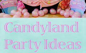 candyland birthday party ideas candyland birthday party ideas pretty my party