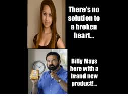 Billy Mays Meme - there s no solution to a broken heart billy mays here with a brand