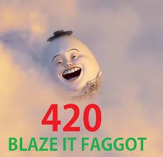 420 Blaze It Fgt Meme - 420 blaze it know your meme