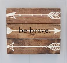 Shabby Chic Vintage Home Decor Be Brave Rustic Arrow Wall Decor Shabby Chic Plank Style