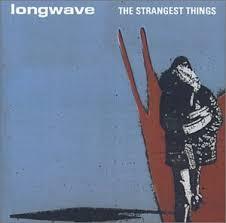 Longwave - Strangest Things
